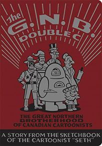 The G.N.B. Double C: The Great Northern Brotherhood of Canadian Cartoonists