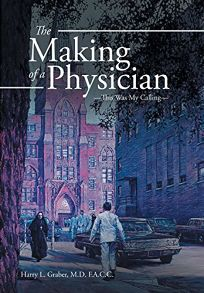 The Making of a Physician: -This Was My Calling-