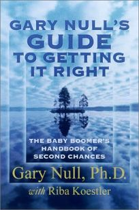 THE BABY BOOMERS GUIDE TO GETTING IT RIGHT THE SECOND TIME AROUND