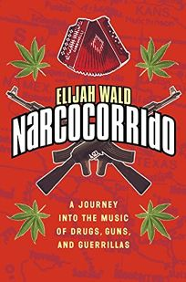 NARCOCORRIDO: A Journey into the Music of Drugs