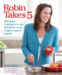 Robin Takes 5: 500 Recipes