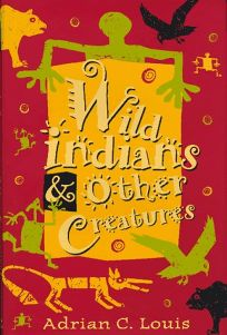 Wild Indians and Other Creatures