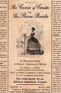 The Curse of Caste; or The Slave Bride: A Rediscovered African-American Novel