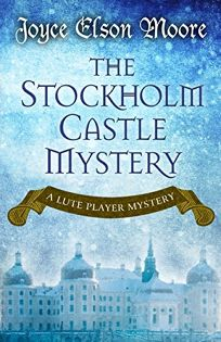 The Stockholm Castle Mystery: A Lute Player Mystery
