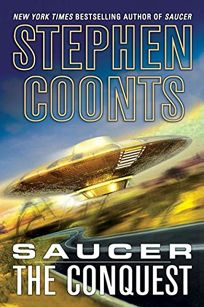 Fiction Book Review SAUCER The Conquest By Stephen Coonts Author