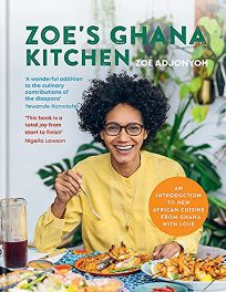 Zoe's Ghana Kitchen: Traditional Ghanaian Recipes Remixed for the Modern Kitchen