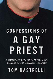 Confessions of a Gay Priest: A Memoir of Sex