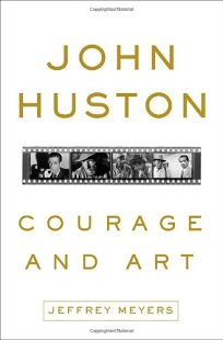 John Huston: Courage and Art