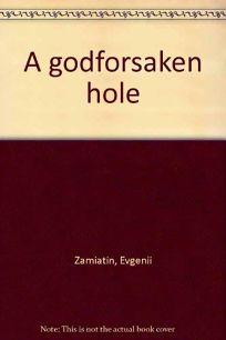 A Godforsaken Hole
