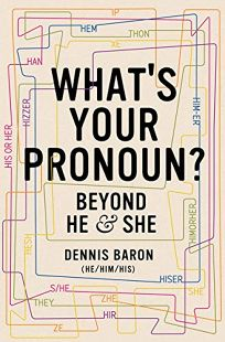 What's Your Pronoun: Beyond He and She