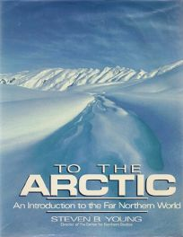 To the Arctic: An Introduction to the Far Northern World