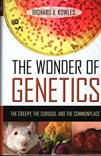 The Wonder of Genetics: The Creepy