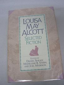 Louisa May Alcott: Selected Fiction
