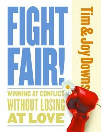 FIGHT FAIR! Winning at Conflict Without Losing at Love