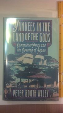 Yankees in the Lland of the Ggods: 2commodore Perry and the Opening of Japan