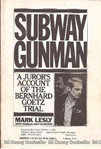 Subway Gunman: A Jurors Account of the Bernhard Goetz Trial