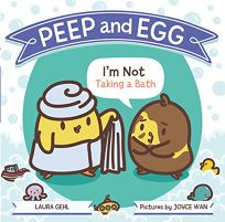 Peep and Egg: Im Not Taking a Bath