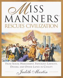 Miss Manners Rescues Civilization: From Sexual Harassment