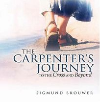 The Carpenters Journey: To the Cross and Beyond