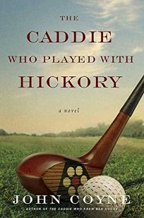 The Caddie Who Played with Hickory