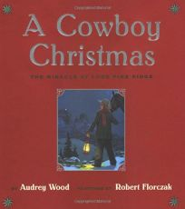 A COWBOY CHRISTMAS: The Miracle at Lone Pine Ridge