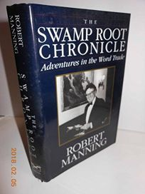 The Swamp Root Chronicle: Adventures in the Word Trade