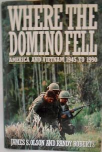 Where the Domino Fell: America in Vietnam