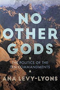 No Other Gods: The Politics of the Ten Commandments