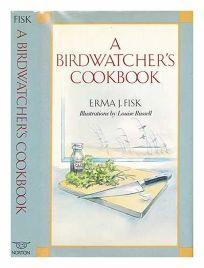 A Birdwatchers Cookbook