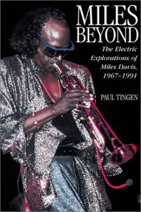 MILES BEYOND: The Electric Explorations of Miles Davis