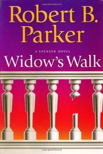 WIDOWS WALK: A Spenser Novel