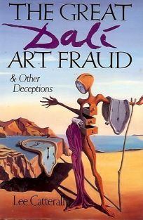 Great Dali Art Fraud and Other Deceptions