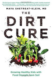 The Dirt Cure: A Whole Food