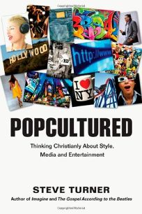 Popcultured: Thinking Christianly About Style