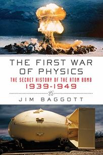 The First War of Physics: The Secret History of the Atom Bomb