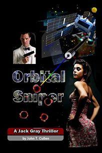 Orbital Sniper: A Jack Gray Thriller