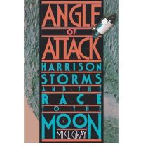 Angle of Attack: Harrison Storms and the Race to the Moon