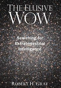 The Elusive WOW: Searching for Extraterrestrial Intelligence
