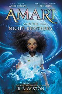 Amari and the Night Brothers Supernatural Investigations #1