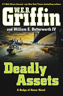 Deadly Assets: A Badge of Honor Novel