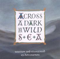 ACROSS A DARK AND WILD SEA