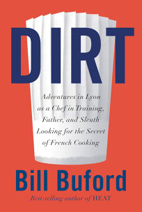 Dirt: Adventures in Lyon as a Chef in Training