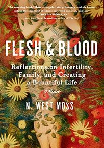Flesh & Blood: Reflections on Infertility