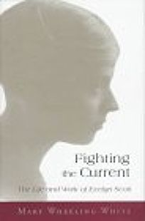 Fighting the Current: The Life Work of Evelyn Scott