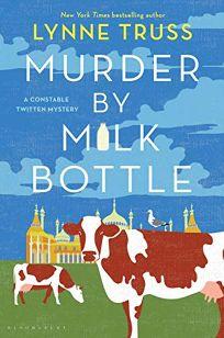 Murder by Milk Bottle: A Constable Twitten Mystery