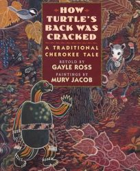 How Turtles Back Was Cracked: 2a Traditional Cherokee Tale
