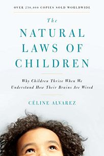 The Natural Laws of Children: Why Children Thrive When We Understand How Their Brains Are Wired
