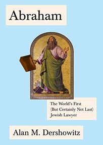 Abraham: The Worlds First But Certainly Not Last Jewish Lawyer