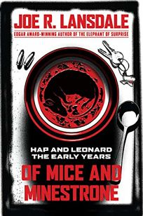 Of Mice and Minestrone: Hap and Leonard the Early Years