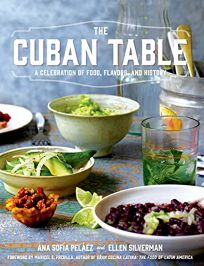 The Cuban Table: A Celebration of Food